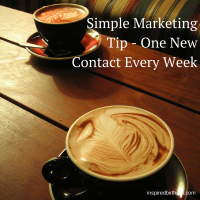 Simple Marketing Tip - Make One New Contact Every Week - inspiredbirthpro.com