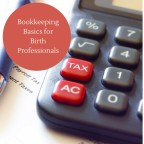 Bookkeeping Basics for Birth Pros - www.inspiredbirthpros.com