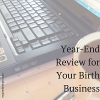 Year End Review for Doulas and Other Birth Professionals | inspiredbirthpro.com