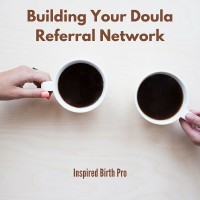 Building Your Doula Referral Network - InspiredBirthPro.com