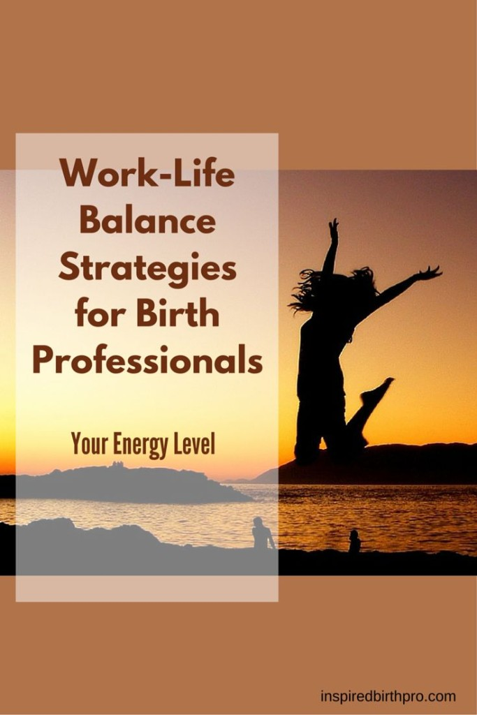 Work-Life Balance for Birth Doulas - Energy - InspiredBirthPro.com