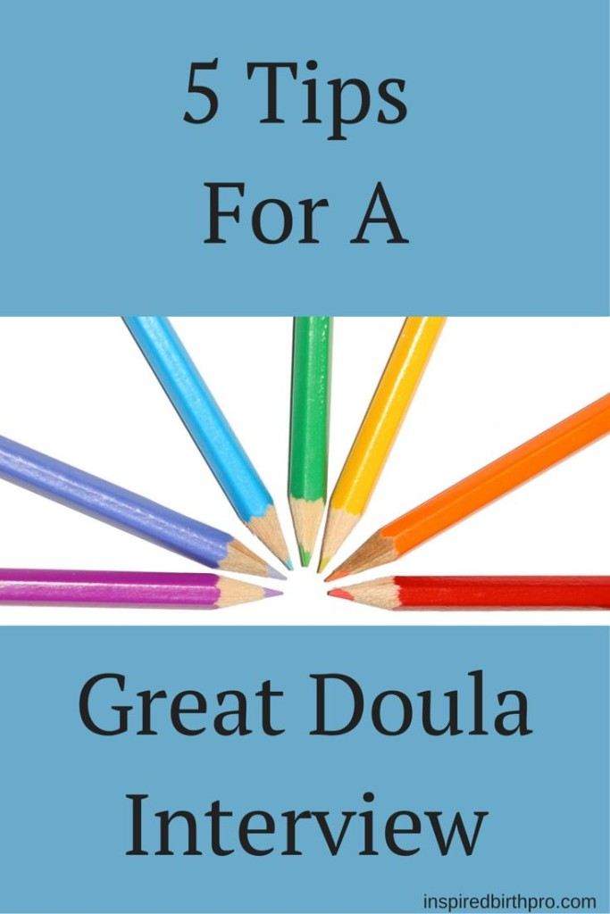 5 Tips For A Great Doula Interview - inspiredbirthpro.com