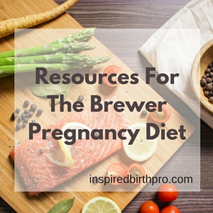 Brewer Pregnancy Diet - Resource for Childbirth Educators