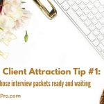 Doula Client Attraction Tip #1 – Have Those Interview Packets Ready and Waiting