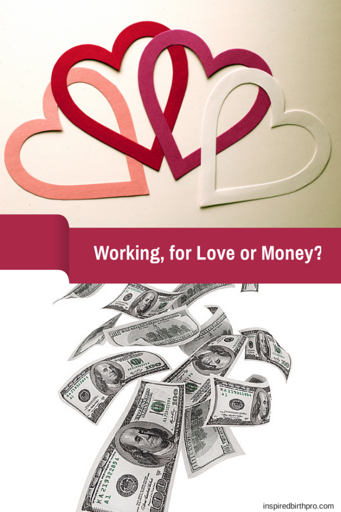 Working, for Love or Money | Inspired Birth Pro