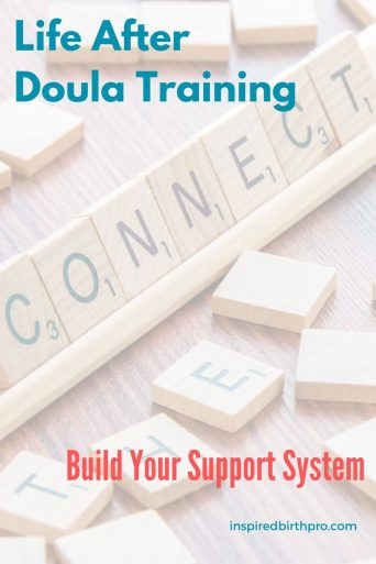 Life After Doula Training - Build Your Support System