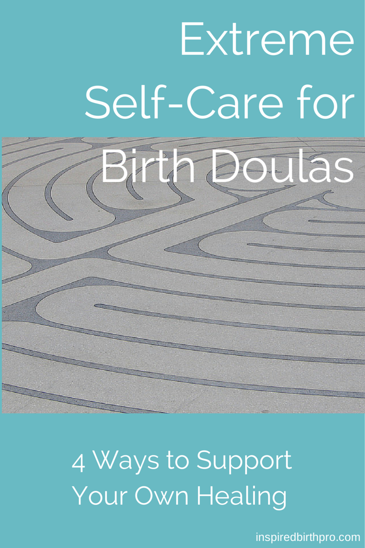 Self-care tips for birth doulas to prevent burnout, including downloadable self-evaluation to increase confidence and skills.