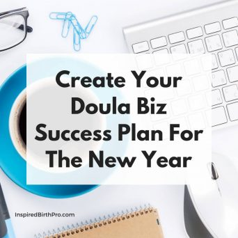 Create Your Doula Biz Success Plan For The New Year