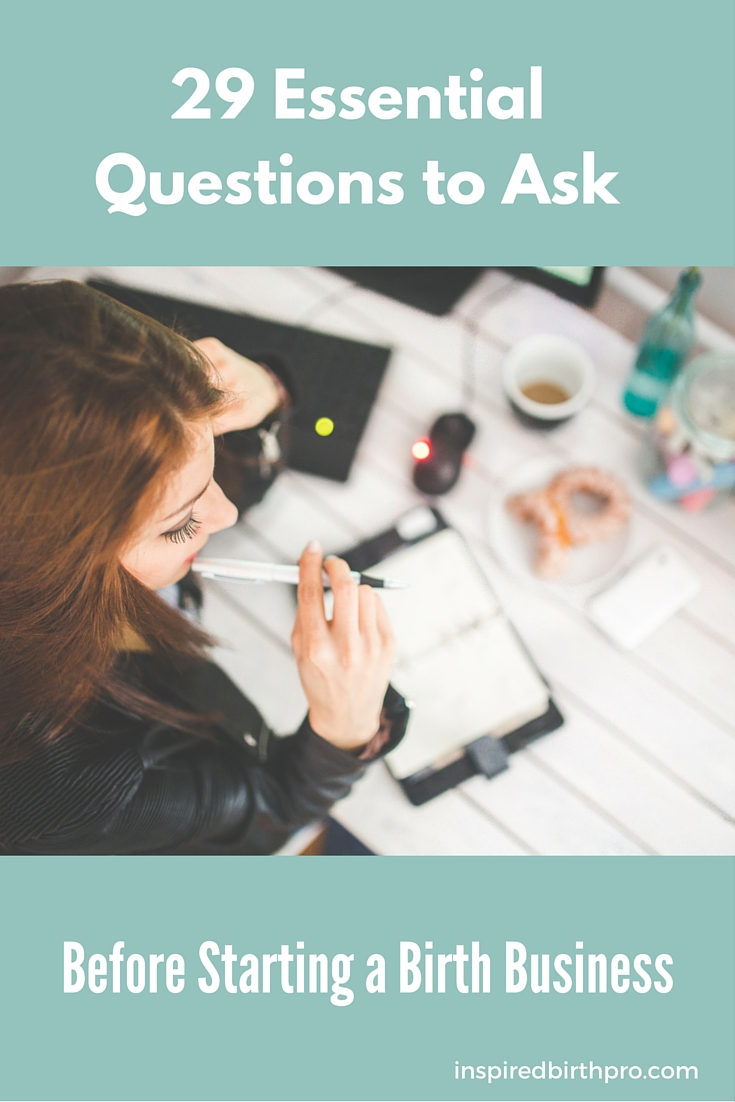 Wonder what it's like working as a doula or birth professional? Here's a list of questions to ask before starting a doula business.
