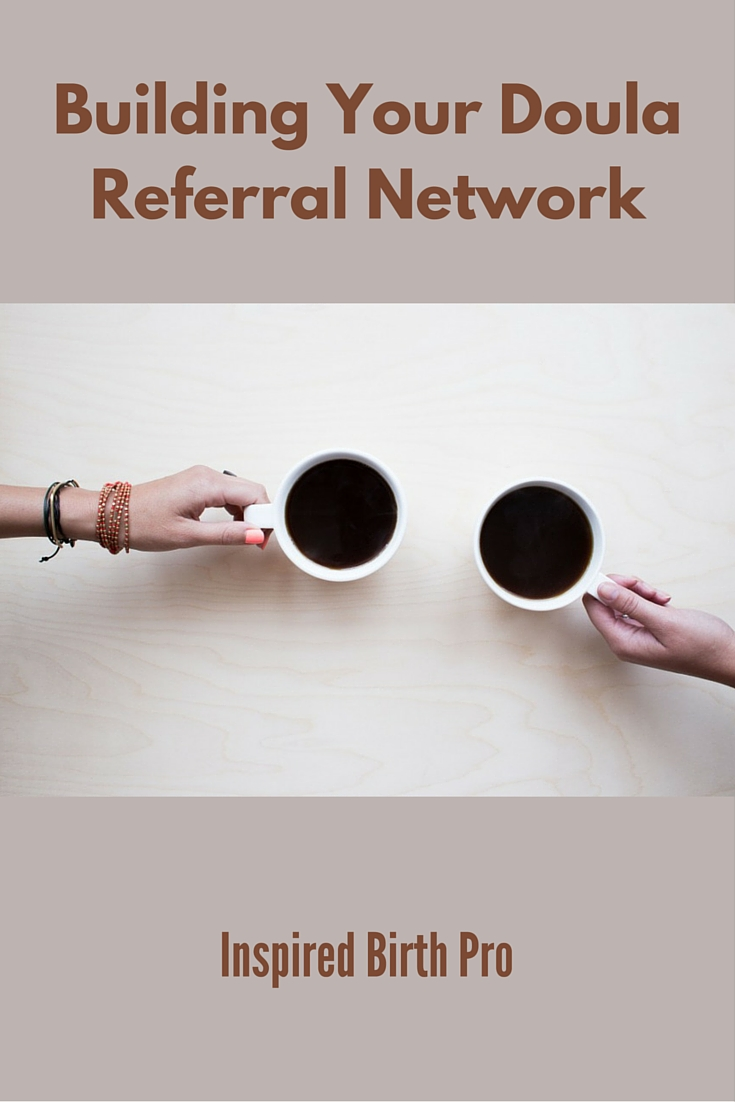 Building Your Doula Referral Network - Guest post by Veronica Noize - InspiredBirthPro.com