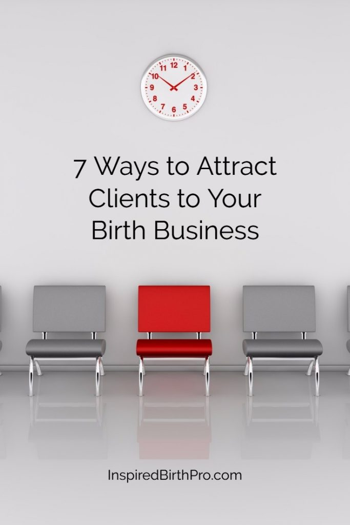7 Ways to Attract Clients to Your Birth Business
