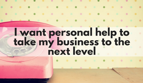 I want personal help to take my business to the next level