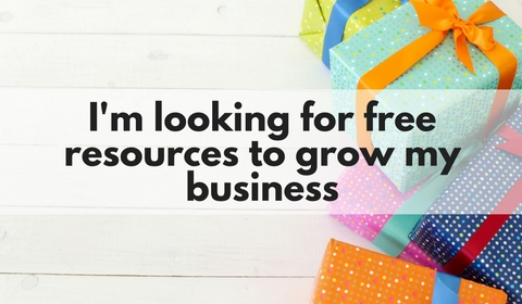 I'm looking for free resources to grow my business