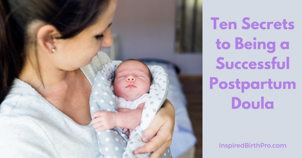 Ten Secrets to Being a Successful Postpartum Doula