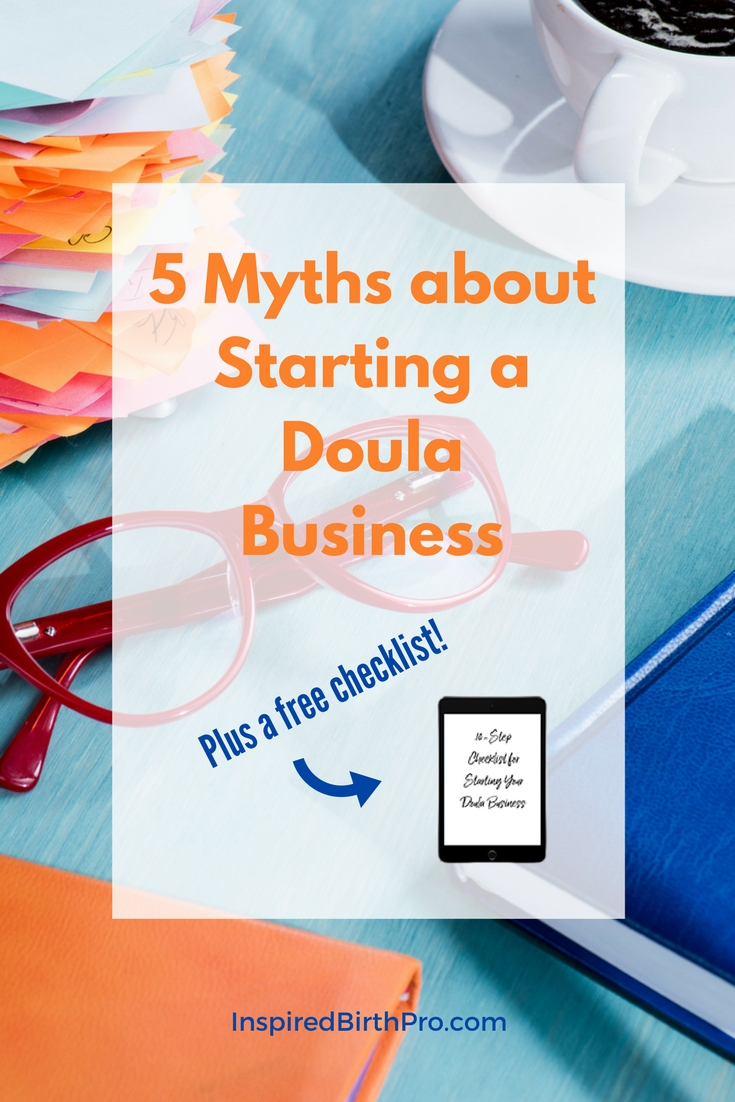 Are one of these myths keeping you from having a kick-ass doula business?