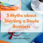 5 Myths about Starting a Doula Business