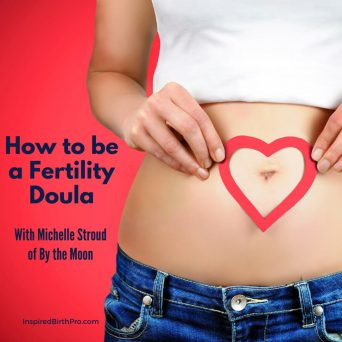 How to be a Fertility Doula