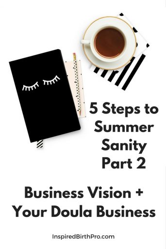 5 Steps to Summer Sanity - Business Vision and Your Doula Business