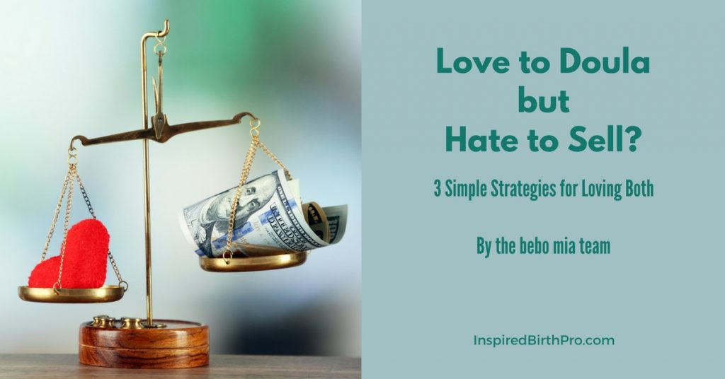 Love to Doula but Hate to Sell