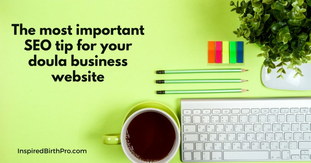 The most important SEO tip for your doula business website