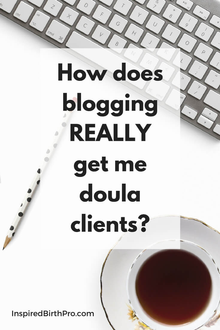 Doula business tips | doula blogging | blogging for business |Inspired Birth Pro | birth business | doula client attraction | doula blog topics