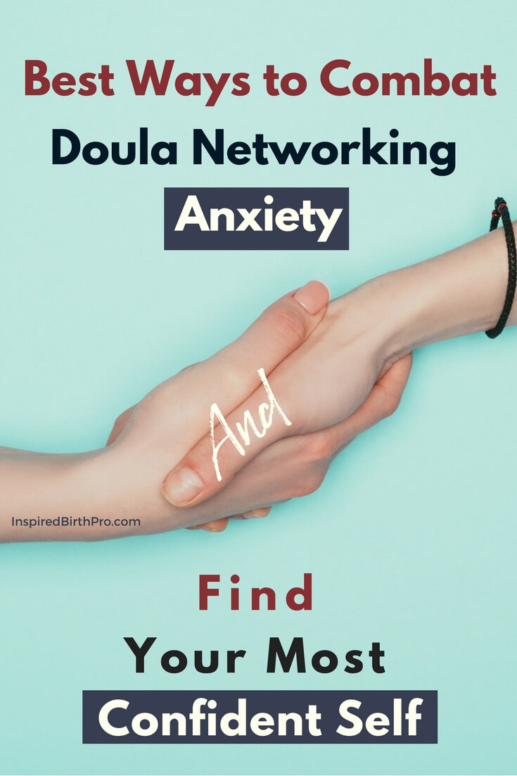 Best Ways to Combat Doula Networking Anxiety and Find Your Most Confident Self