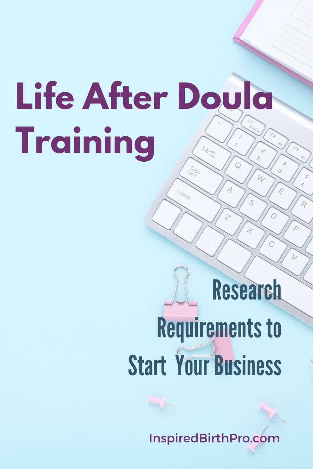 Life After Doula Training - Research Requirements to Start Your Business