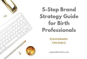 5-Step Brand Strategy Guide for Birth Professionals