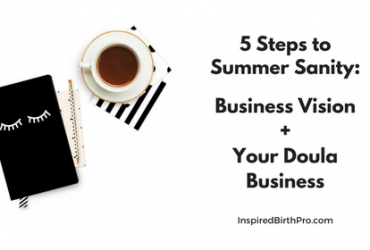 5 Steps to Summer Sanity: Business Vision (Part 2)