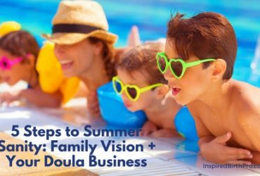5 Steps to Summer Sanity: Family Vision (Part 1)