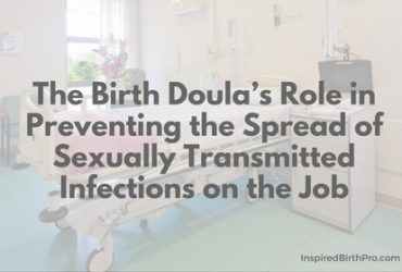 The Birth Doula's Role in Preventing the Spread of Sexually Transmitted Infections on the Job