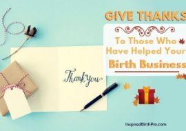Give Thanks To Those Who Have Helped Your Birth Business