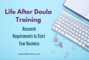 Life After Doula Training – Research Requirements to Start Your Business