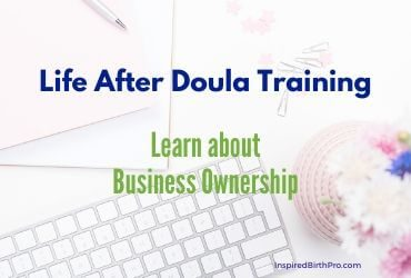 Life After Doula Training – Learn about Business Ownership