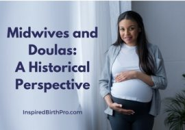 Midwives and Doulas: A Historical Perspective