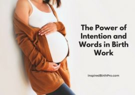 The Power of Intention and Words in Birth Work