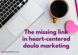 The missing link in heart-centered doula marketing