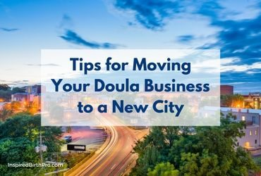 Tips for Moving Your Doula Business to a New City