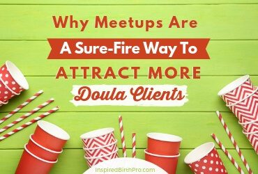 Why meetups are a sure fire way to attract more doula clients
