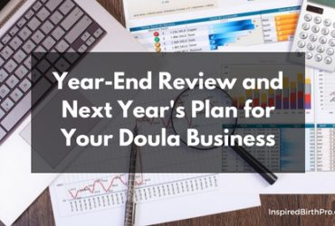 How Did Your Birth Doula Business Do? The Year-End Review