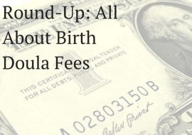 Blog Post Round-Up: All About Birth Doula Fees