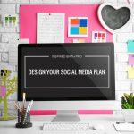 Design your social media plan