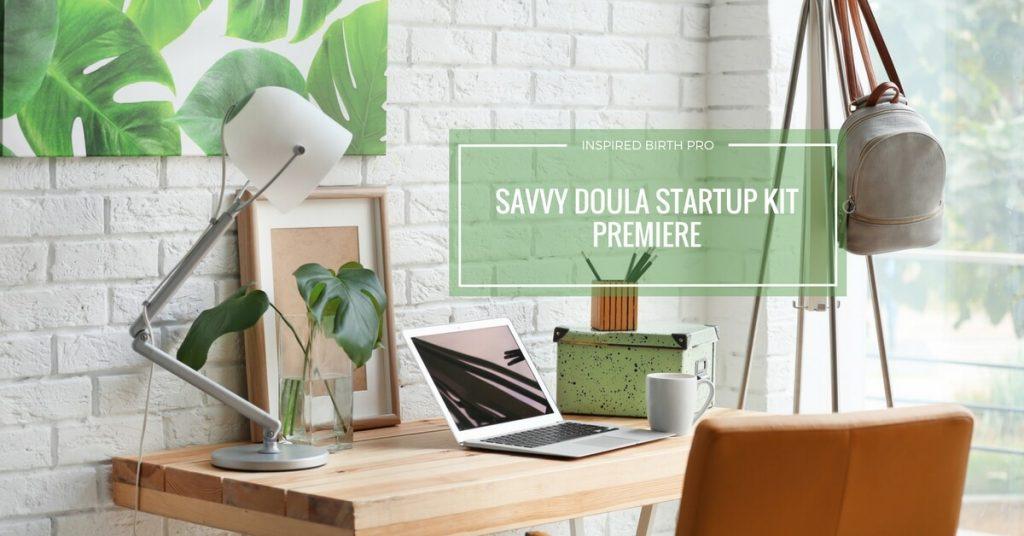 Savvy Doula Startup Kit Premiere