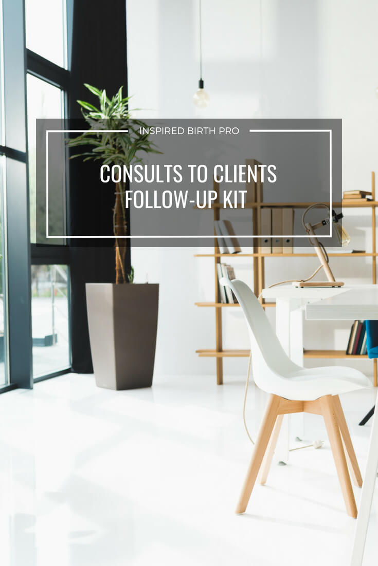 Consults to Clients Follow-Up Kit